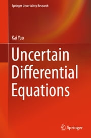 Uncertain Differential Equations ebook by Kai Yao
