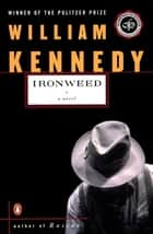 Ironweed ebook by William Kennedy