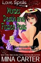 Murder, Death And Frozen Peas ebook by Mina Carter