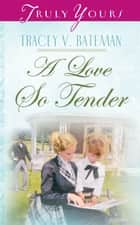 Double deception ebook by lena nelson dooley 9781620298756 a love so tender ebook by tracey v bateman fandeluxe Epub