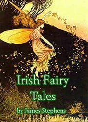 Irish Fairy Tales ebook by Stephens, James