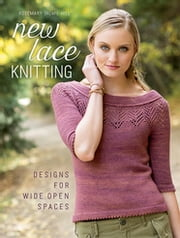 New Lace Knitting - Designs for Wide Open Spaces ebook by Rosemary Hill