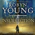 Insurrection - Robert The Bruce, Insurrection Trilogy Book 1 audiobook by Robyn Young