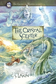 The Crystal Scepter ebook by C. S. Lakin