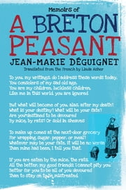 Memoirs of a Breton Peasant ebook by Jean-Marie Deguignet,Linda Asher