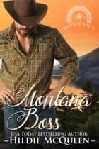 Montana Boss - Montana Cowboys, #2 ebook by Hildie McQueen