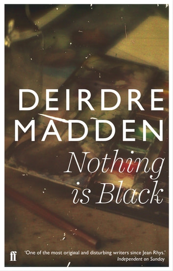 Nothing is Black ebook by Deirdre Madden