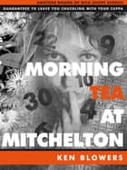 Morning Tea Near Mitchelton ebook by Ken Blowers