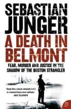 A Death in Belmont ebook by Sebastian Junger