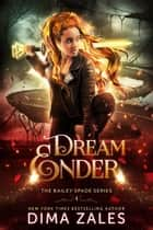 Dream Ender ebook by Dima Zales