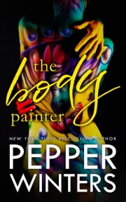 The Body Painter ebook by Pepper Winters