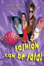 It's True! Fashion can be fatal (9) ebook by Susan Green,Gregory Rogers