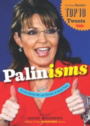 Palinisms - The Accidental Wit and Wisdom of Sarah Palin ebook by Jacob Weisberg
