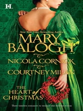 The Heart of Christmas: A Handful of Gold\The Season for Suitors\This Wicked Gift - A Handful of Gold\The Season for Suitors\This Wicked Gift ebook by Mary Balogh,Nicola Cornick,Courtney Milan