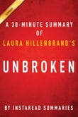 Unbroken by Laura Hillenbrand - A 30-minute Instaread Summary