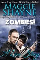 Zombies! A Love Story ebook by Maggie Shayne