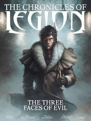 The Chronicles of Legion: The Three Faces of Evil ebook by Fabien Nury,Mario Alberti,Tirso,Zhang Xiaoyu,Éric Henninot