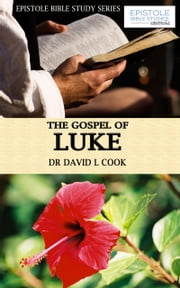 The Gospel of Luke ebook by Dr David L Cook