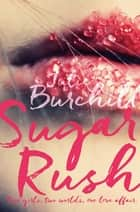 Sugar Rush ebook by Julie Burchill