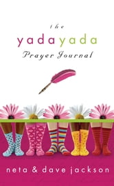 The Yada Yada Prayer Journal ebook by Neta Jackson
