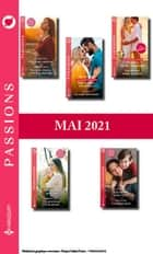 Pack mensuel Passions : 10 romans (Mai 2021) ebook by