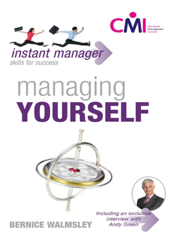 Instant Manager: Managing Yourself ebook by Bernice Walmsley