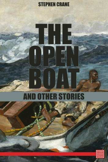 The Open Boat and Other Stories ebook by Stephen Crane