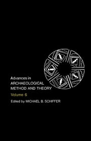 Advances in Archaeological Method and Theory: Volume 6 ebook by Schiffer, Michael B.