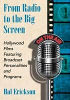 From Radio to the Big Screen ebook by Hal Erickson