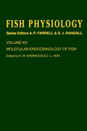 Molecular Endocrinology of Fish: Volume 13: Molecular Endocrinology of Fish ebook by Unknown, Author