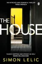 The House - The BBC Radio 2 Book Club pick ebook by Simon Lelic
