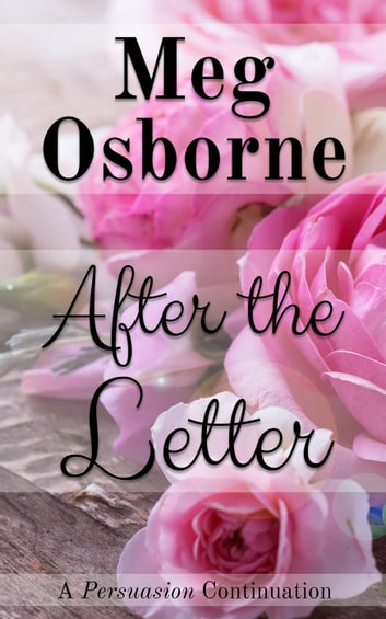 After the Letter: A Persuasion Continuation ebook by Meg Osborne