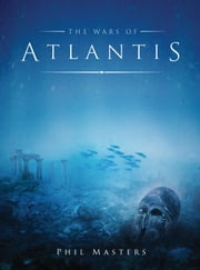 ebook The Wars of Atlantis de Phil Masters