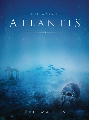The Wars of Atlantis ebook by Phil Masters