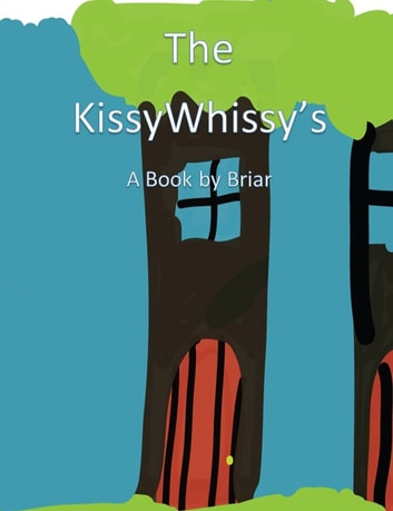 The KissyWhissy's ebook by Briar Eliea