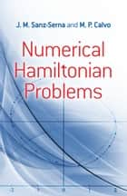 Numerical Hamiltonian Problems ebook by J.M. Sanz-Serna, M.P. Calvo