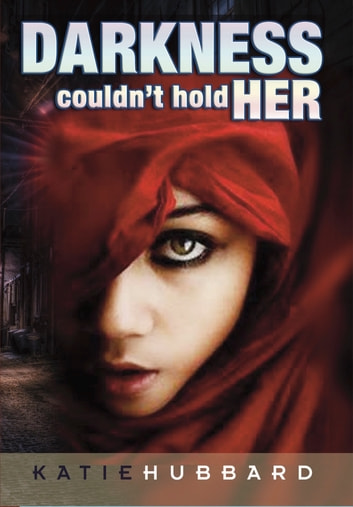 Darkness Coudn't Hold Her ebook by Katie Hubbard