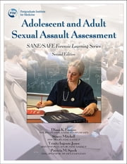 Adolescent and Adult Sexual Assault Assessment 2e ebook by Diana K. Faugno, MSN, RN,...