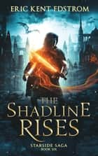 The Shadline Rises ebook by Eric Kent Edstrom