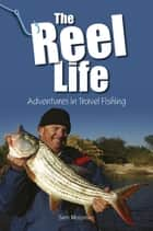 The Reel Life ebook by Sam Mossman