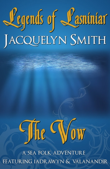Legends of Lasniniar: The Vow ebook by Jacquelyn Smith