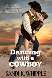 Dancing With A Cowboy ebook by Sandi K. Whipple