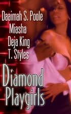 Diamond Playgirls ebook by Daaimah S. Poole, Miasha, Deja King,...
