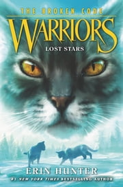 Warriors: The Broken Code #1: Lost Stars eBook by Erin Hunter