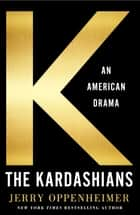 The Kardashians - An American Drama ebook by Jerry Oppenheimer