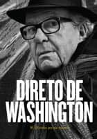 Direto de Washington - W. Olivetto por ele mesmo ebook by Washington Olivetto