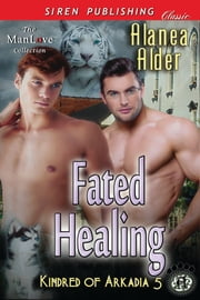 Fated Healing ebook by Alanea Alder