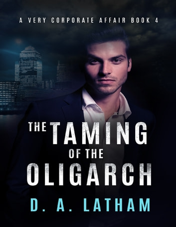 A very corporate affair book 4 the taming of the oligarch ebook a very corporate affair book 4 the taming of the oligarch ebook by d a latham fandeluxe PDF
