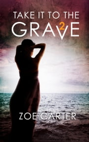 Take It to the Grave Part 2 of 6 - A tense and addictive psychological thriller 電子書 by Zoe Carter