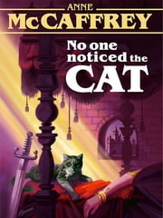 No One Noticed the Cat ebook by Anne McCaffrey